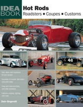 Hot Rods - Roadsters, Coupes, Customs ebook by Dain Gingerelli