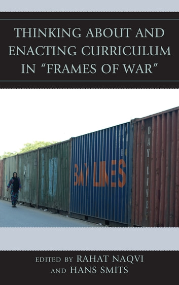 "Thinking about and Enacting Curriculum in ""Frames of War"" ebook by"
