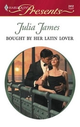 Bought by Her Latin Lover ebook by Julia James