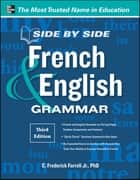 Side-By-Side French and English Grammar, 3rd Edition ebook by C. Frederick Farrell