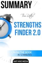 Tom Rath's StrengthsFinder 2.0 Summary ebook by Ant Hive Media