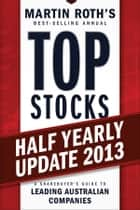 Top Stocks 2013 Half Yearly Update ebook by Martin Roth