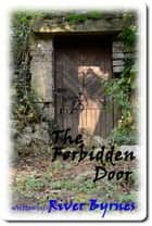 The Forbidden Door ebook by River Byrnes