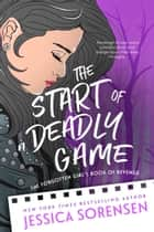 The Start of a Deadly Game ebook by Jessica Sorensen