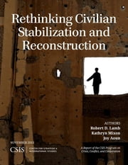 Rethinking Civilian Stabilization and Reconstruction ebook by Robert D. Lamb,Kathryn Mixon,Joy Aoun