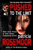 Pushed to the Limit (Quid Pro Quo 1) ebook by Patricia Rosemoor