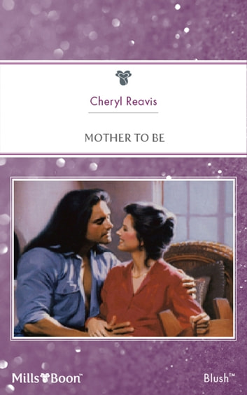 Mother To Be ebook by Cheryl Reavis