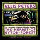 The Hermit of Eyton Forest - The Fourteenth Chronicle of Brother Cadfael audiobook by