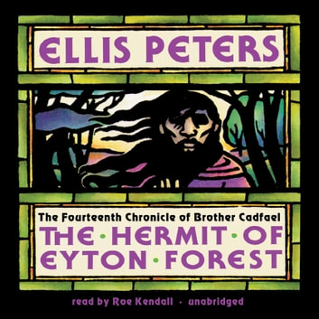 The Hermit of Eyton Forest - The Fourteenth Chronicle of Brother Cadfael audiobook by Ellis Peters