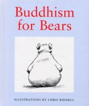 Buddhism For Bears ebook by Chris Riddell
