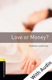 Love or Money - With Audio, Oxford Bookworms Library ebook by Rowena Akinyemi