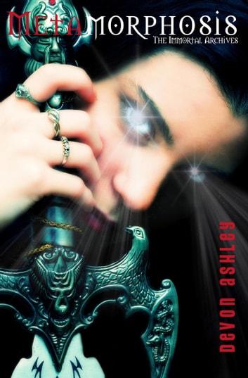 Metamorphosis (The Immortal Archives #2) - Book 2 ebook by Devon Ashley