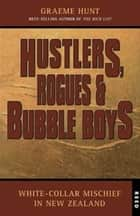 Hustlers, Rogues and Bubble Boys ebook by Graeme Hunt