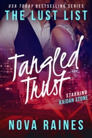Tangled Trust - The Lust List: Kaidan Stone ebook by Nova Raines,Mira Bailee