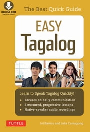Easy Tagalog - Learn to Speak Tagalog Quickly (Downloadable CD-ROM) ebook by Joi Barrios, Julia Camagong
