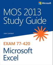 MOS 2013 Study Guide for Microsoft Excel ebook by Joan Lambert