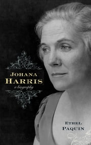 Johana Harris - A Biography ebook by Ethel Paquin
