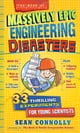 The Book of Massively Epic Engineering Disasters - 33 Thrilling Experiments Based on History's Greatest Blunders eBook by Sean Connolly