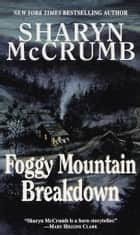 Foggy Mountain Breakdown and Other Stories ebook by Sharyn McCrumb