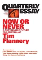Quarterly Essay 31 Now or Never - A Sustainable Future for Australia? ebook by