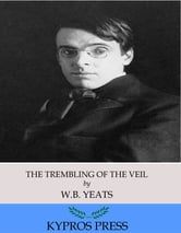 The Trembling of the Veil ebook by W. B. Yeats