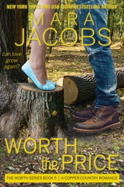 Worth The Price (Worth Series Book 5) - A Copper Country Romance ebook by Mara Jacobs