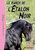 L'étalon noir 03 - Le ranch de l'Étalon Noir ebook by Walter Farley
