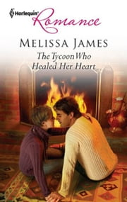 The Tycoon Who Healed Her Heart ebook by Melissa James