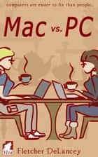 Mac vs. PC ebook by Fletcher DeLancey