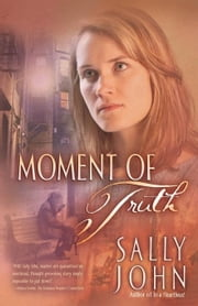 Moment of Truth ebook by John, Sally