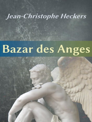 Bazar des Anges ebook by Jean-Christophe Heckers