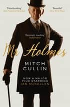 Mr Holmes ebook by Mitch Cullin