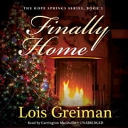 Finally Home audiobook by Lois Greiman