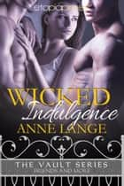 Wicked Indulgence ebook by Anne Lange
