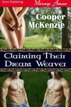 Claiming Their Dream Weaver ebook by Cooper McKenzie