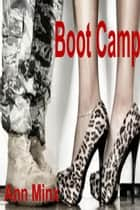 Boot Camp ebook by Ann Minx