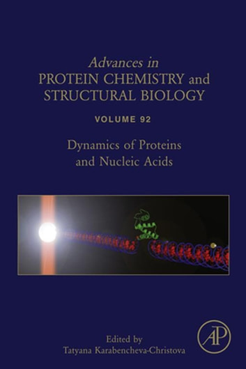 Dynamics of Proteins and Nucleic Acids ebook by Tatyana Karabencheva-Christova
