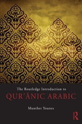 The Routledge Introduction to Qur'anic Arabic ebook by Munther Younes