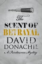 Scent of Betrayal ebook by David Donachie