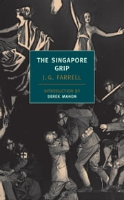 The Singapore Grip ebook by J.G. Farrell,Derek Mahon