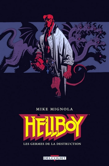 Hellboy T01 - Les germes de la destruction eBook by Mike Mignola