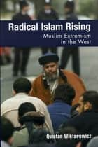 Radical Islam Rising ebook by Quintan Wiktorowicz