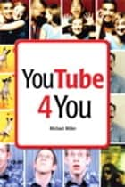 YouTube 4 You ebook by Michael Miller