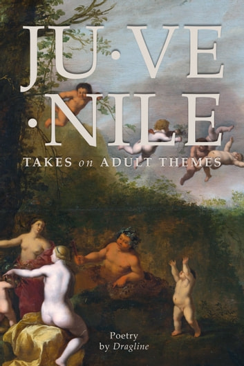 Juvenile Takes on Adult Themes ebook by Dragline
