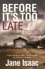 Before It's Too Late: Shocking. Page-Turning. Crime Thriller with DI Will Jackman ebook by Jane Isaac