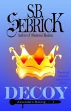 Decoy - The worst plagues spawn from within ebook by S. B. Sebrick
