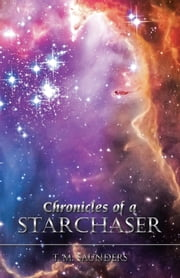 Chronicles of a Starchaser ebook by T. M. Saunders