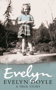 Evelyn - A True Story ebook by Evelyn Doyle