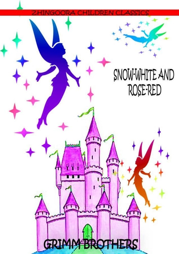 Snow-White And Rose-Red ebook by Grimm Brothers