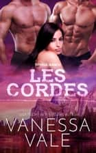 Les Cordes ebook by Vanessa Vale